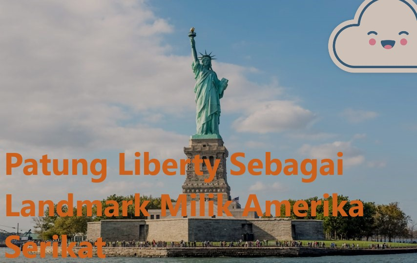 Patung Liberty Sebagai Landmark Milik Amerika Serikat