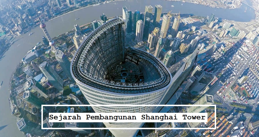 Sejarah Pembangunan Shanghai Tower
