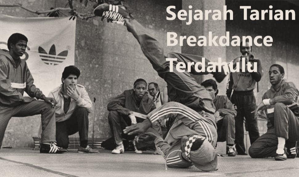 Sejarah Tarian Breakdance Terdahulu
